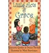 [Little Acts of Grace] [by: Rosemarie Gortler]
