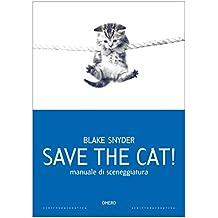 Save the cat! [edizione italiana]: Manuale di sceneggiatura (Scrittura creativa Vol. 9) (Italian Edition)