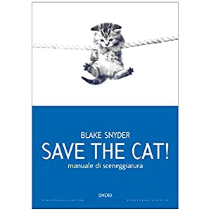 Save the cat! [edizione italiana]: Manuale di scen