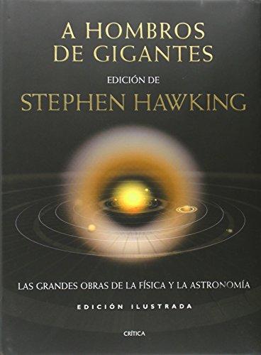 A hombros de gigantes (ilustrado): Las Grandes Obras de la Física y de la Astronomía (Ed. ilustrada)