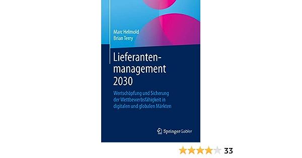 Lieferantenmanagement 2030 Wertschopfung Und Sicherung Der Helmold Marc Terry Brian Amazon De Bucher