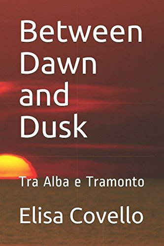 Between Dawn and Dusk: Tra Alba e Tramonto
