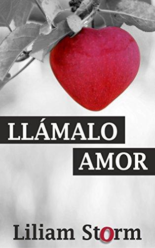 Llámalo amor por Liliam Storm