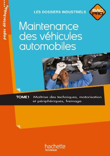 Maintenance des vhicules automobiles Tome 1, Bac Pro - Livre lve - Ed.2010