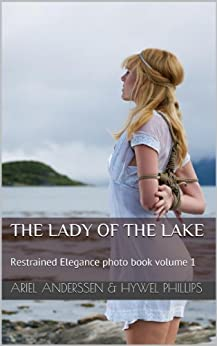The Lady of the Lake (Restrained Elegance photo book Book 1) (English Edition) von [Phillips, Hywel, Anderssen, Ariel]
