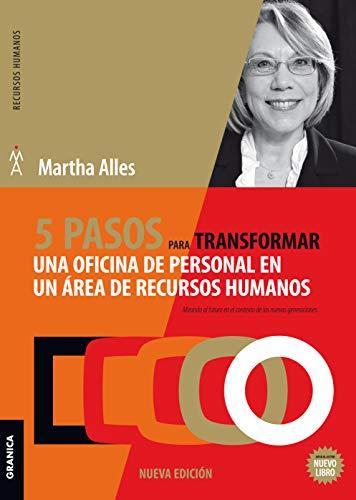5 pasos para transformar una oficina de personal en un área de Recursos Humanos - 2da Edición por Martha Alles