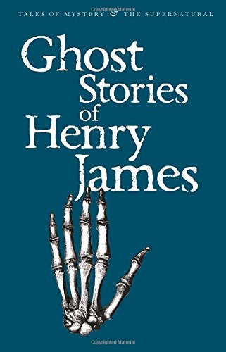 Ghost Stories of Henry James (Tales of Mystery & The Supernatural)