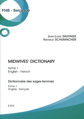 Midwives' dictionary (Tome 1): Dictionnaire des sages-femmes (Tome 1) - English-French/Anglais-français par Jean-Louis Sauvage
