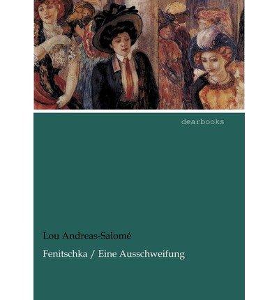 [ [ FENITSCHKA / EINE AUSSCHWEIFUNG (GERMAN) BY(ANDREAS-SALOM, LOU )](AUTHOR)[PAPERBACK]