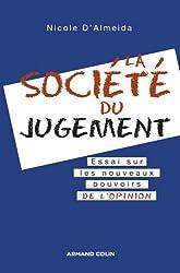 La société du jugement : Essai sur les nouveaux pouvoirs de l'opinion (Hors Collection)