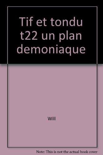 Tif et Tondu, tome 22 : Un plan démoniaque