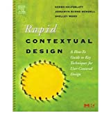 Rapid Contextual Design: A How-To Guide to Key Techniques for User-Centered Design [ RAPID CONTEXTUAL DESIGN: A HOW-TO GUIDE TO KEY TECHNIQUES FOR USER-CENTERED DESIGN BY Holtzblatt, Karen ( Author ) Dec-28-2004[ RAPID CONTEXTUAL DESIGN: A HOW-TO GUIDE TO KEY TECHNIQUES FOR USER-CENTERED DESIGN [ RAPID CONTEXTUAL DESIGN: A HOW-TO GUIDE TO KEY TECHNIQUES FOR USER-CENTERED DESIGN BY HOLTZBLATT, KAREN ( AUTHOR ) DEC-28-2004 ] by Holtzblatt, Karen (Author ) on Dec-28-2004 Hardcover
