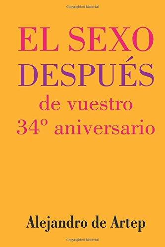 Sex After Your 34th Anniversary (Spanish Edition) - El sexo después de vuestro 34º aniversario