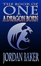 A Dragon Born (Book of One series 3) (English Edition)