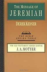 The Message of Jeremiah (Bible Speaks Today)