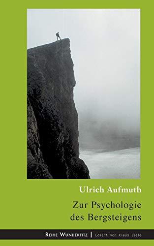 Zur Psychologie des Bergsteigens (Wunderfitz)