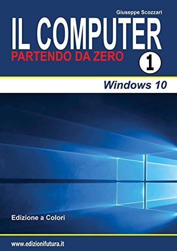 Il computer partendo da zero: 1 por Giuseppe Scozzari