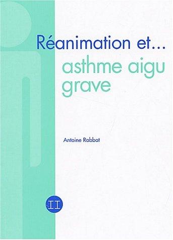 Réanimation et asthme aigu grave par Antoine Rabbat