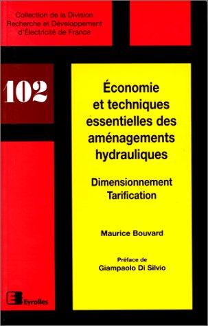 Économie et techniques essentielles des aménagements hydrauliques. Dimensionnement et tarification