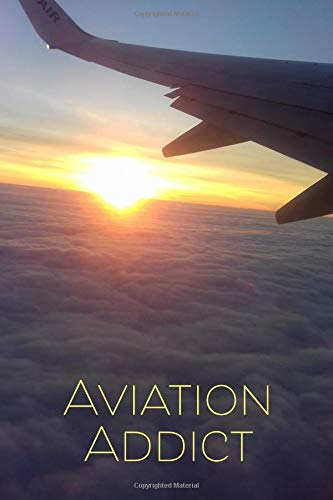 Stewardess Pilot (Aviation Addict: 120page, 6x9 Lined Notebook for Aviation Enthusiasts, Pilots, Student Pilots, Air Stewardesses, etc)