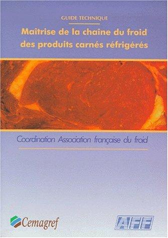 Maîtrise de la chaîne du froid des produits carnés réfrigérés: Guide technique