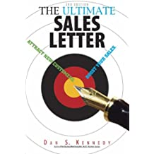 The Ultimate Sales Letter: Attract New Customers. Boost Your Sales: Attract New Customers, Get Face Time, Boost Your Sales