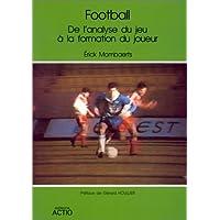 Football – De l'analyse du jeu à la formation du joueur