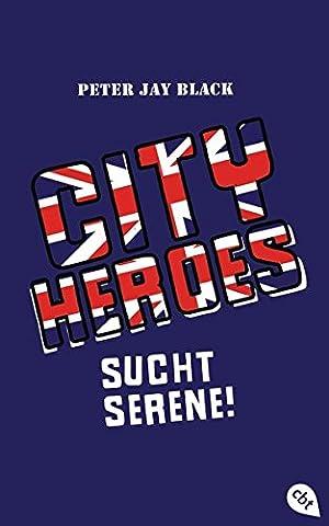 CITY HEROES - Sucht Serene! (Die CITY HEROES-Reihe, Band 3)