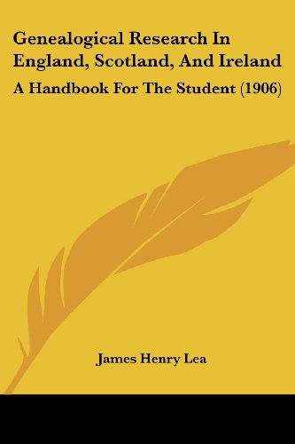 Genealogical Research in England, Scotland, and Ireland: A Handbook for the Student (1906)