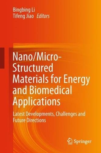 Nano/Micro-Structured Materials for Energy and Biomedical Applications: Latest Developments, Challenges and Future Directions