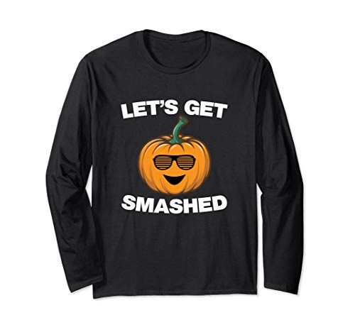 Lets Get Smashed Shirt Pumpkin Halloween Dress For Party Long Sleeve T-Shirt