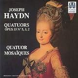 Haydn: String Quartets, Op 33 Nos 2, 3, 5 /Quatuor Mosaïques