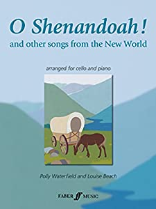 O Shenandoah! and Other Songs from the New World: (Cello and Piano)