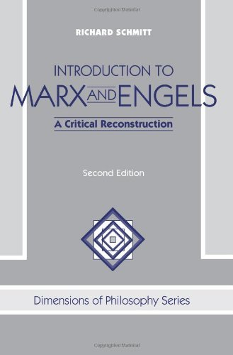 Introduction To Marx And Engels: A Critical Reconstruction, Second Edition (Dimensions of Philosophy) by Richard Schmitt (1997-02-07)