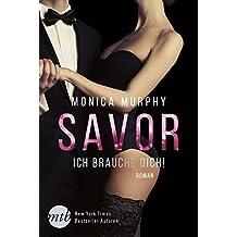 Savor - Ich brauche dich!: Erotischer Liebesroman (Billionaire Bachelor's Club 3)