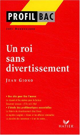 Profil d'une oeuvre : Un roi sans divertissement de Giono par Joël Dubosclard
