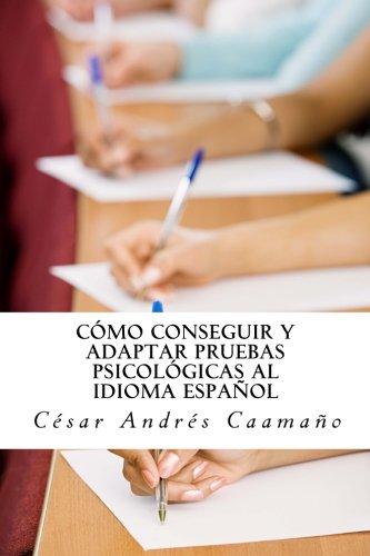 Cómo conseguir y adaptar pruebas psicológicas al idioma español: Adaptación ética con validez y fiabilidad