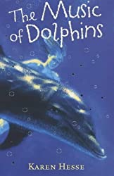The Music of Dolphins by Karen Hesse (2004-06-03)
