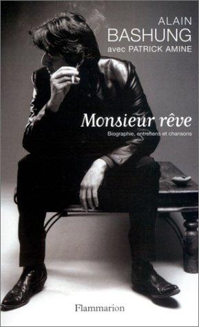 Monsieur rêve : Biographie, entretiens et chansons