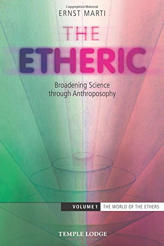 The Etheric: Broadening Science Through Anthroposophy (World of the Ethers) por Ernst Marti