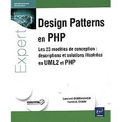 Design Patterns en PHP - Les 23 modèles de conception : descriptions et solutions illustrées en UML2 et PHP