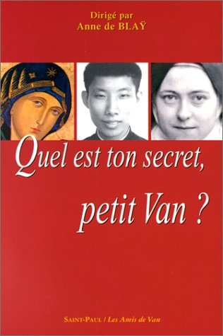 Quel est ton secret, petit Van? par Collectif, Anne de Blay