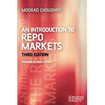 An Introduction to Repo Markets by Moorad Choudhry (2006-06-16)