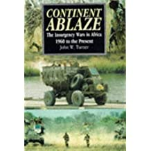 The Continent Ablaze: Insurgency Wars in Africa 1960 to the Present