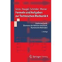 Formeln und Aufgaben zur Technischen Mechanik 4: Hydromechanik, Elemente der höheren Mechanik, Numerische Methoden (Springer-Lehrbuch)