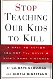 Stop Teaching Our Kids to Kill: A Call to Action Against TV, Movie & Video Game Violence: A Call to Action Against TV, M
