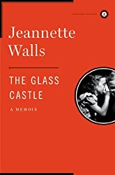 The Glass Castle: A Memoir by Jeannette Walls (2009-10-06)