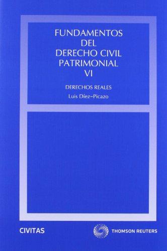 Fundamentos del Derecho Civil Patrimonial. VI - Derechos Reales (Estudios y Comentarios de Legislación) por Luis Díez-Picazo