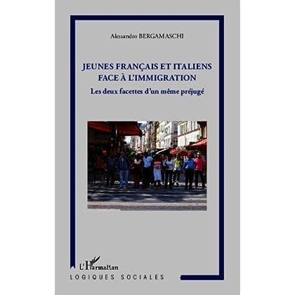 Jeunes français et italiens face à la l'immigration: Les deux facettes d'un même préjugé (Logiques sociales)
