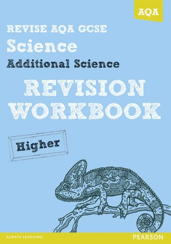 Revise AQA: GCSE Additional Science A Revision Workbook Higher (REVISE AQA Science) by Iain Brand (12-Jul-2013) Paperback